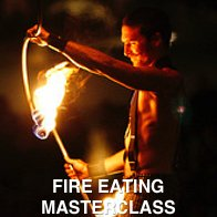 Fire Eating Masterclass
